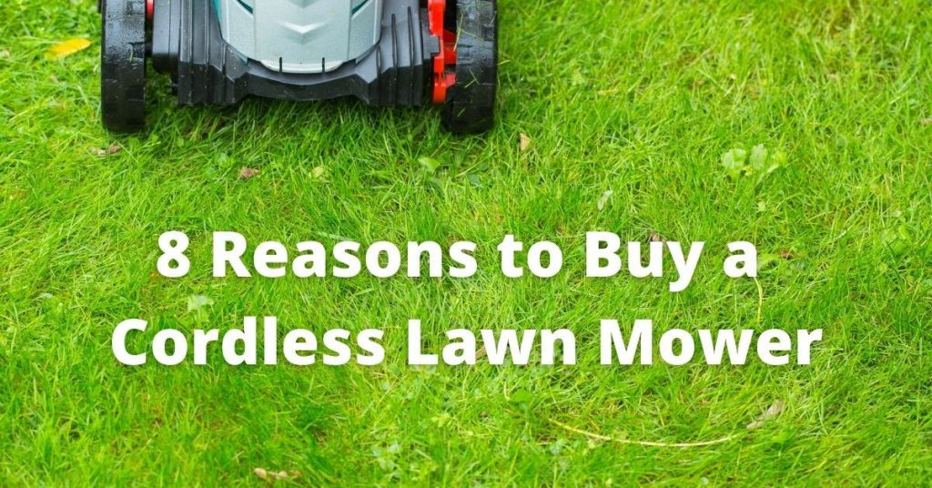 Reasons to buy a cordless lawn mower